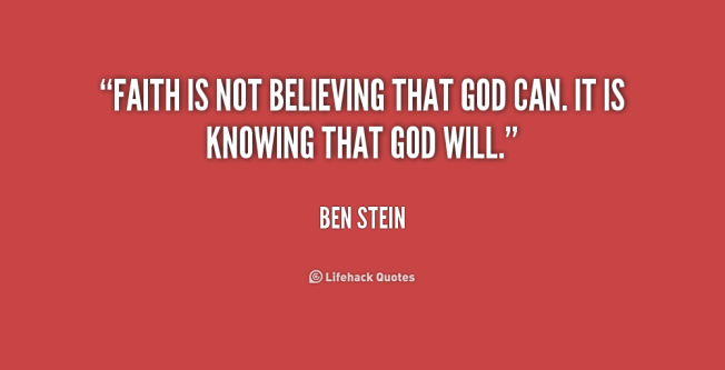 quote-Ben-Stein-faith-is-not-believing-that-god-can-168084